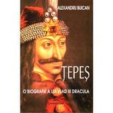 Tepes, O biografie a lui Vlad III Dracula - Alexandru Buican, editura Livingstone
