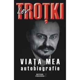 Viata Mea - Lev Trotki, editura Meteor Press