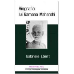 Biografia lui Ramana Maharshi - Gabriele Ebert, editura Mix