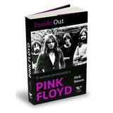 Inside out. O istorie personala a Pink Floyd - Nick Mason, editura Publica