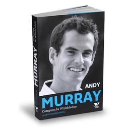 Andy Murray, Campion la Wimbledon - Mark Hodgkinson, editura Publica