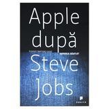 Apple dupa Steve Jobs. Imperiul bantuit - Yukari Iwatani Kane, editura Publica