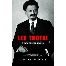 Lev Trotki, o viata de revolutionar - Joshua Rubenstein, editura Rao