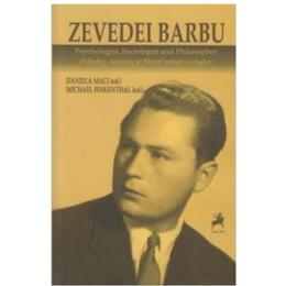 Zevedei Barbu - Psiholog, sociolog si filosof roman si englez - Daniela Maci, Michael Finkenthal, editura Tracus Arte