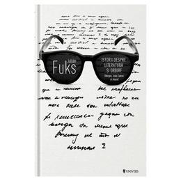 Istorii despre literatura si orbire - Julian Fuks, editura Univers