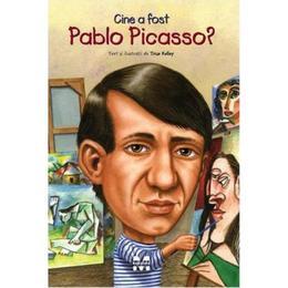 Cine a fost Pablo Picasso? - True Kelley, editura Pandora