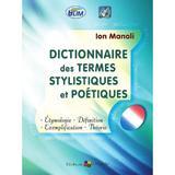 Dictionnaire des termes stylistiques et poetiques - Ion Manoli, editura Epigraf