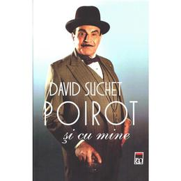 Poirot si cu mine - David Suchet, editura Rao