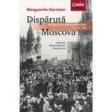 Disparuta in Moscova - Marguerite Harrison, editura Corint