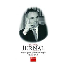 Jurnal Vol. 2: Printre spioni si tradatori de tara (1955-1962) - Ion Ratiu, editura Corint