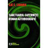 Sanctuarul suferintei - Ilie C. Zaharia, editura Economica