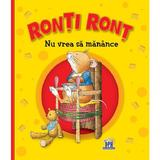 Ronti Ront nu vrea sa manance - Anna Casalis, editura Didactica Publishing House