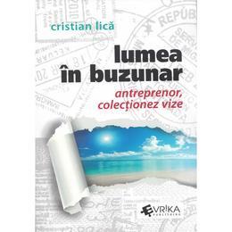 Lumea in buzunar - Cristian Lica, editura Evrika