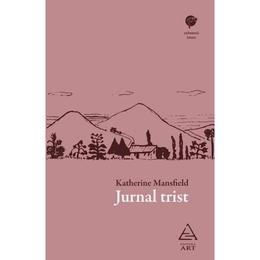 Jurnal trist - Katherine Mansfield, editura Grupul Editorial Art