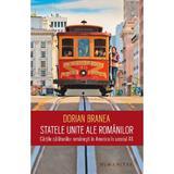 Statele Unite ale romanilor - Dorian Branea, editura Humanitas