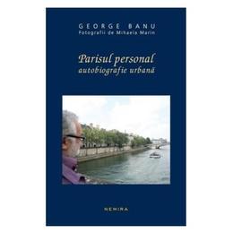 Set Parisul personal (3 carti) - George Banu, editura Nemira