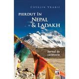 Pierdut in Nepal si Ladakh - Catalin Vrabie, editura Neverland