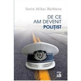 De ce am devenit politist - Sorin Mihai Barbieru, editura Neverland