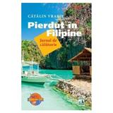 Pierdut in Filipine - Catalin Vrabie, editura Neverland