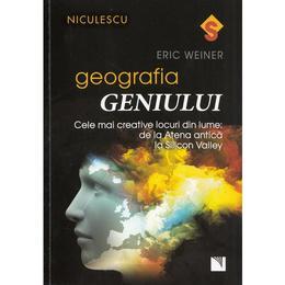 Geografia geniului - Eric Weiner, editura Niculescu