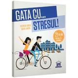 Gata cu... stresul! 21 de zile pentru a te schimba - Patrick Amar, Silvia Andre, editura Didactica Publishing House