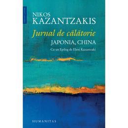 Jurnal de calatorie: Japonia, China - Nikos Kazantzakis, editura Humanitas