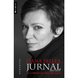 Jurnal 2003-2009 - Oana Pellea, editura Humanitas