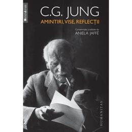 Amintiri, Vise, Reflectii - C. G. Jung (Necartonat), editura Humanitas