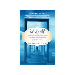 In atelierul de magie - James R. Doty, editura Lifestyle