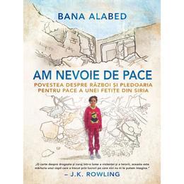 Am nevoie de pace - Bana Alabed, editura Litera
