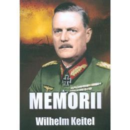 Memorii - Wilhelm Keitel, editura Miidecarti