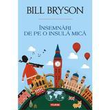 Insemnari de pe o insula mica - Bill Bryson, editura Polirom