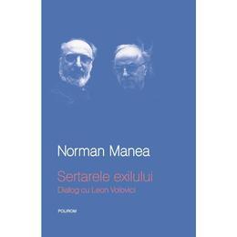 Sertarele exilului. Dialog cu Leon Volovici - Norman Manea, editura Polirom