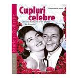 Cupluri celebre - Francois-Xavier Gauroy, Pro Editura Si Tipografie