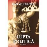 Lupta politica Vol.2 - Dan Voiculescu, editura Rao