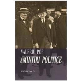 Amintiri politice - Valeriu Pop, editura Vivaldi