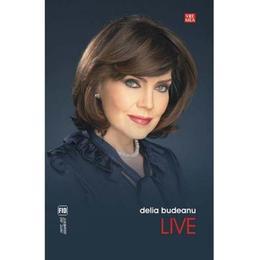Live - Delia Budeanu, editura Vremea