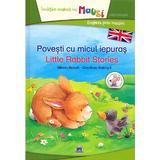 Povesti cu micul iepuras. Lttle Rabbit Stories - Milena Baisch, Dorothea Ackroyd, editura Didactica Publishing House