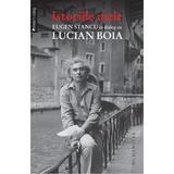 Istoriile mele. Eugen Stancu in dialog cu Lucian Boia, editura Humanitas