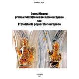 Gog si Magog: prima civilizatie a rasei albe europene - Ionela Achim, editura Ionela Achim