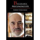 Basarabia necunoscuta Vol.9 - Iurie Colesnic, editura Ulysse