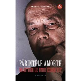 Parintele Amorth, marturiile unui exorcist - Marco Tosatti, editura Philobia