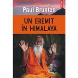 Un eremit in Himalaya - Paul Brunton, editura Polirom