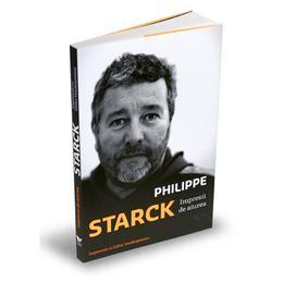 Impresii de aiurea - Philippe Starck, editura Publica