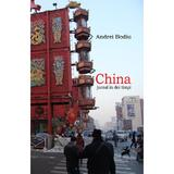 China jurnal in doi timpi - Andrei Bodiu, editura Tracus Arte