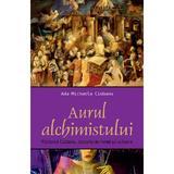 Aurul Alchimistului - Ada-Michaela Ciobanu, editura All