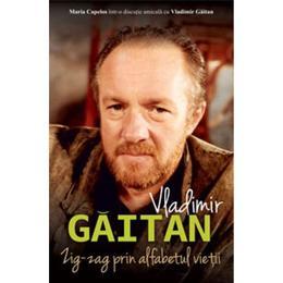 Zig-Zag prin alfabetul vietii - Vladimir Gaitan, editura All