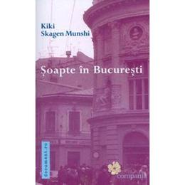 Soapte In Bucuresti - Kiki Skagen Munshi, editura Compania