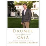 Drumul spre casa. Filip-Lucian Iorga in dialog cu Principele Nicolae al Romaniei, editura Curtea Veche