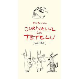 File Din Jurnalul Lui Tetelu 2003-2012, editura Humanitas